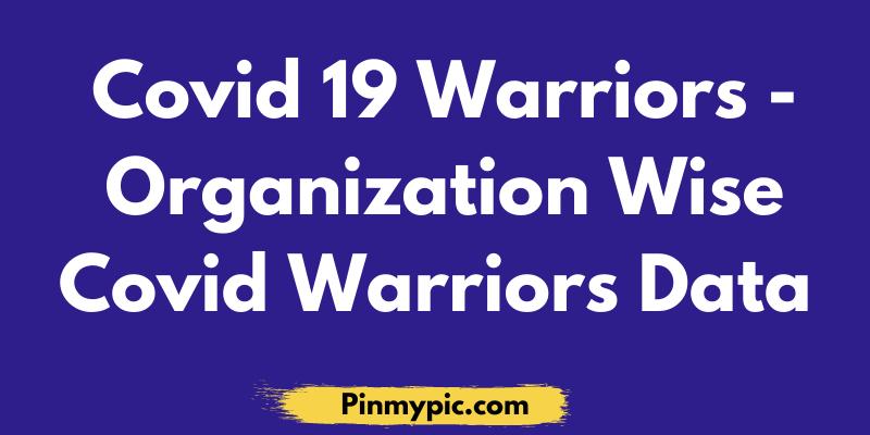 "Covid 19 Warriors | Organization Wise Covid Warriors Data 2021 @ covidwarriors.gov.in<span class=""wtr-time-wrap after-title""><span class=""wtr-time-number"">4</span> min read</span> via @pinmypicblog"
