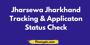 Jharsewa Jharkhand Tracking & Applicaton Status Check