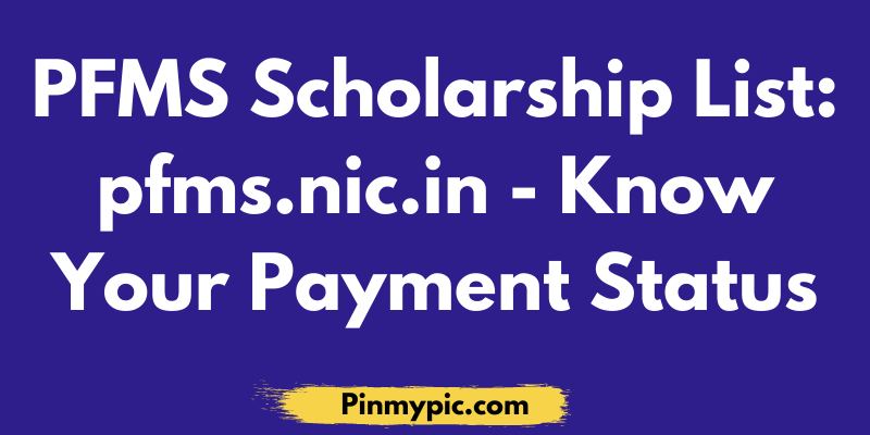 PFMS Scholarship 2020 List pfms.nic.in - Know Your Payment Status