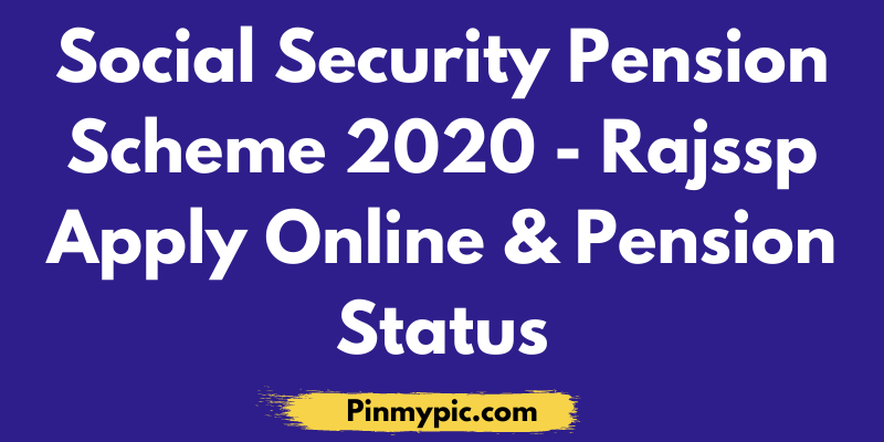 Social Security Pension Scheme 2020 Rajssp Apply Online & Pension Status