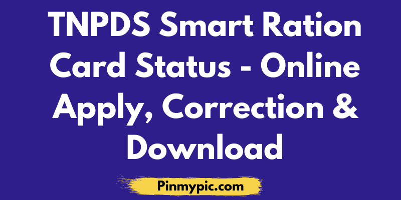 "TNPDS Smart Ration Card Status 2021 – Online Apply, Correction & Download<span class=""wtr-time-wrap after-title""><span class=""wtr-time-number"">4</span> min read</span> via @pinmypicblog"