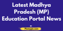Latest MP Education Portal News