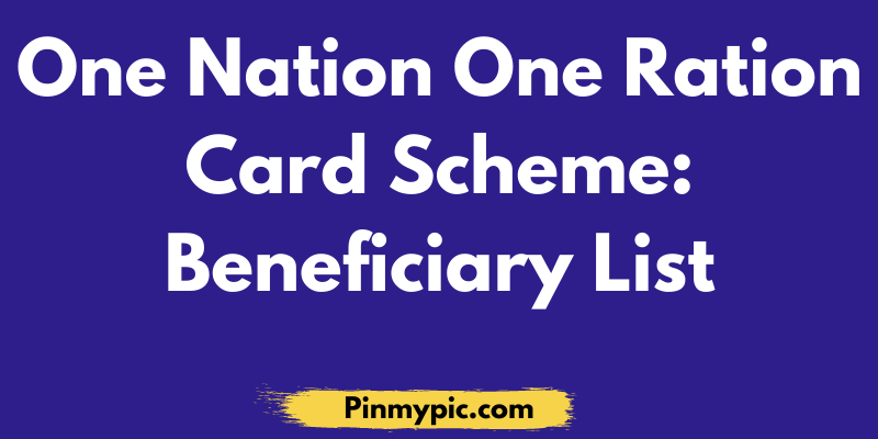 One Nation One Ration Card Scheme Beneficiary List