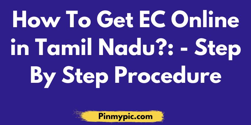 How To Get EC Online in Tamilnadu - Step By Step Procedure