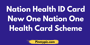 Nation Health ID Card - New One Nation One Health Card Scheme