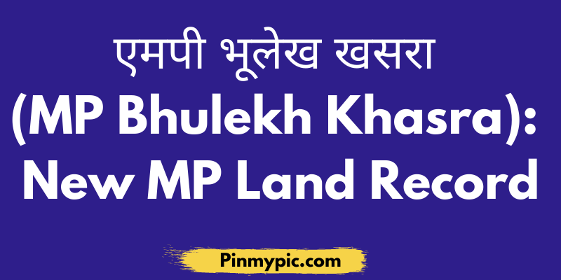 "एमपी भूलेख खसरा (MP Bhulekh Khasra): New MP Land Record 2021<span class=""wtr-time-wrap after-title""><span class=""wtr-time-number"">14</span> min read</span> via @pinmypicblog"