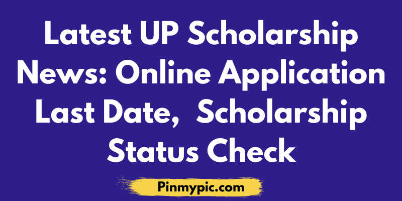 Latest UP Scholarship News 2021: Online Application Last Date via @pinmypicblog