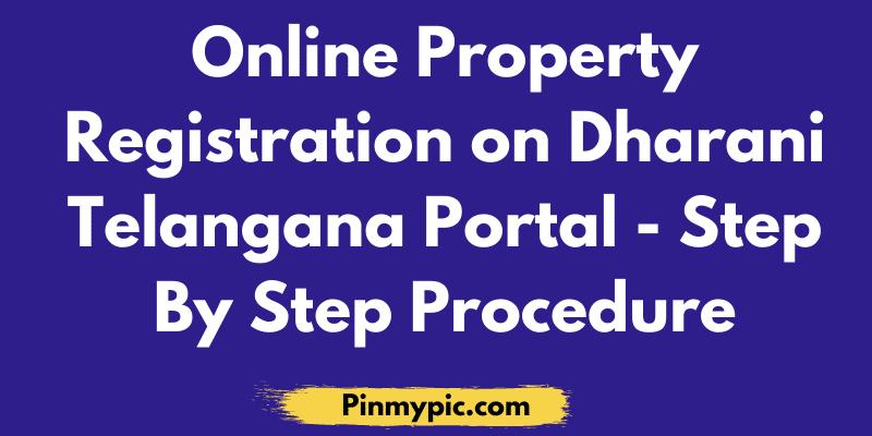 Online Property-Registration-on-Dharani-Telangana-Portal-Step-By-Step-Procedure